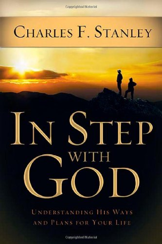 In Step with God Understanding His Ways and Plans for Your Life  2008 9781400200917 Front Cover