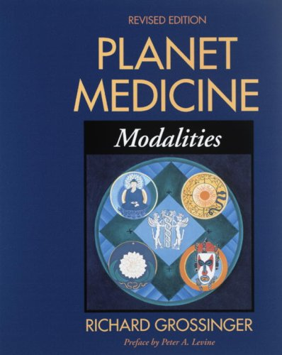 Planet Medicine Modalities 7th 2003 (Revised) 9781556433917 Front Cover