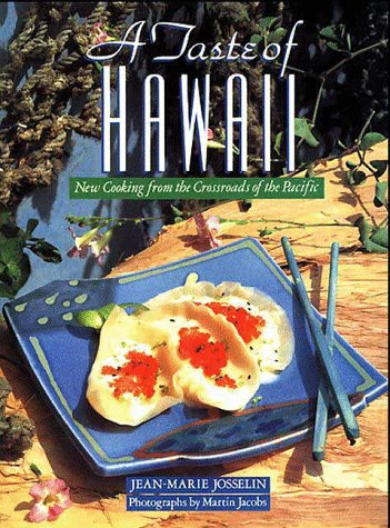 Taste of Hawaii New Cooking from the Crossroads of the Pacific N/A 9781556701917 Front Cover