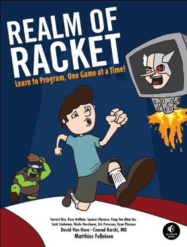 Realm of Racket Learn to Program, One Game at a Time!  2013 edition cover