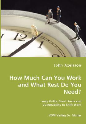 How Much Can You Work and What Rest Do You Need? N/A 9783836458917 Front Cover