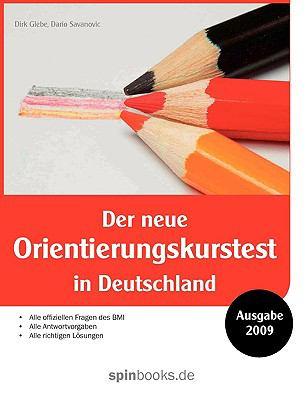 Der neue Orientierungskurstest in Deutschland Alle offiziellen Fragen des BMI, Alle Antwortvorgaben, alle richtigen L�sungen  2009 9783837084917 Front Cover