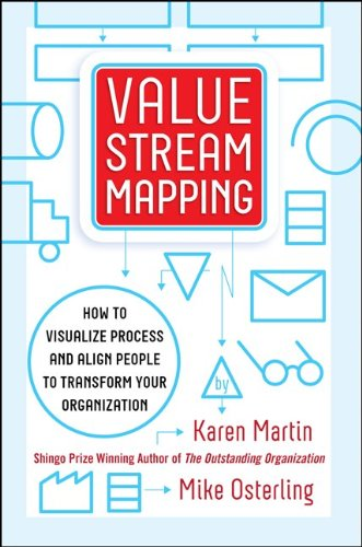 Value Stream Mapping How to Visualize Process and Align People to Transform Your Organization  2014 edition cover