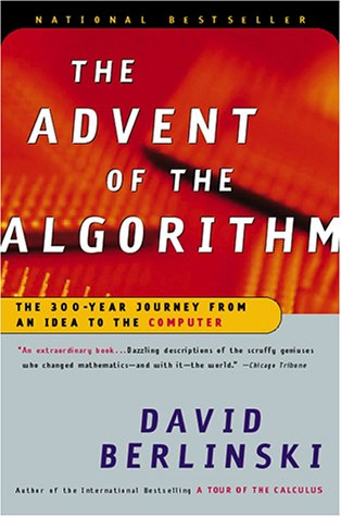 Advent of the Algorithm The 300-Year Journey from an Idea to the Computer  2000 (Reprint) 9780156013918 Front Cover