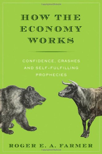 How the Economy Works Confidence, Crashes and Self-Fulfilling Prophecies  2010 edition cover