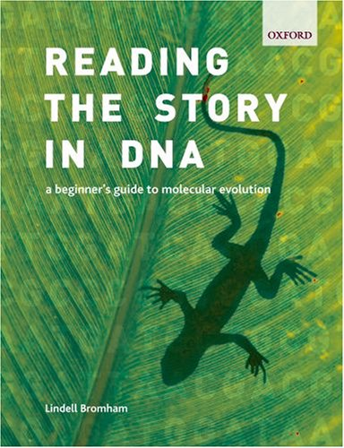 Reading the Story in DNA A Beginner's Guide to Molecular Evolution  2008 9780199290918 Front Cover