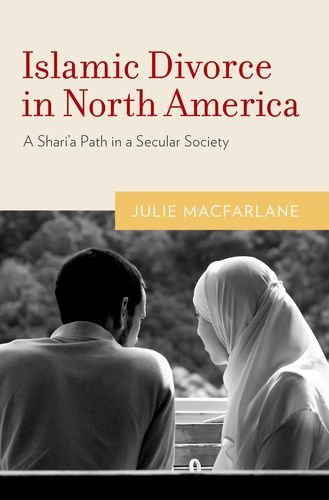 Islamic Divorce in North America A Shari'a Path in a Secular Society  2012 9780199753918 Front Cover