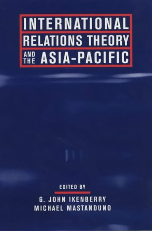 International Relations Theory and the Asia-Pacific   2003 edition cover