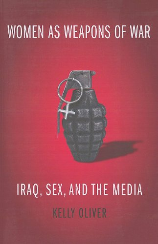 Women as Weapons of War Iraq, Sex, and the Media  2010 edition cover