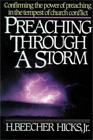 Preaching Through a Storm Confirming the Power of Preaching in the Tempest of Church Conflict  1987 edition cover