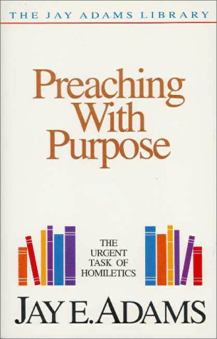 Preaching with Purpose The Urgent Task of Homiletics  1986 edition cover