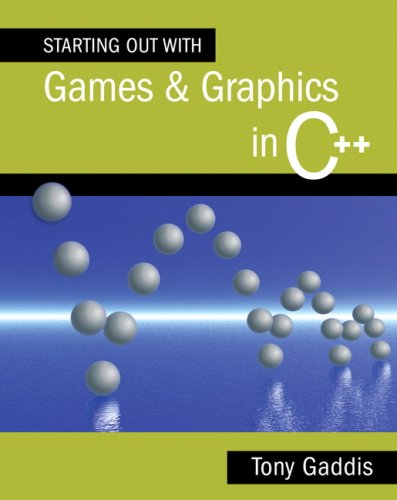 Starting Out with Games and Graphics in C++   2010 9780321512918 Front Cover