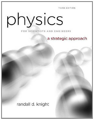 Physics for Scientists and Engineers A Strategic Approach, Vol. 1 (Chs 1-15) 3rd 2013 (Revised) 9780321752918 Front Cover
