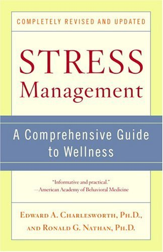 Stress Management A Comprehensive Guide to Wellness  2004 (Revised) edition cover