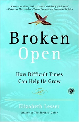 Broken Open How Difficult Times Can Help Us Grow N/A 9780375759918 Front Cover