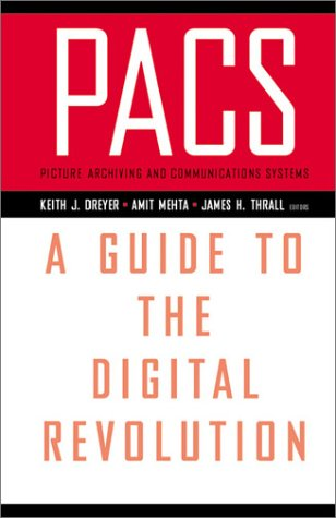 PACS A Guide to the Digital Revolution  2002 9780387952918 Front Cover