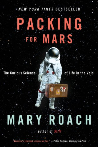 Packing for Mars The Curious Science of Life in the Void N/A edition cover
