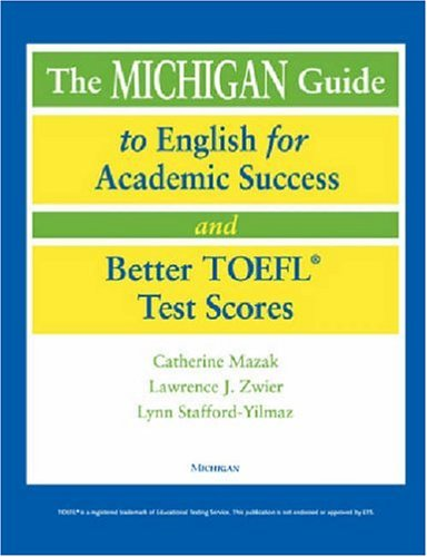 Michigan Guide to English for Academic Success and Better TOEFL (R) Test Scores   2004 9780472089918 Front Cover