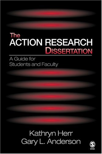 Action Research Dissertation A Guide for Students and Faculty  2005 9780761929918 Front Cover