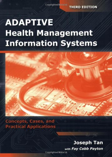 Adaptive Health Management Information Systems Concepts, Cases, and Practical Applications 3rd 2010 (Revised) edition cover