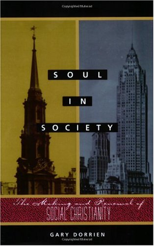 Soul in Society The Making and Renewal of Social Christianity  1995 9780800628918 Front Cover