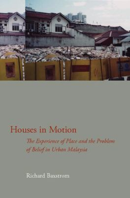 Houses in Motion The Experience of Place and the Problem of Belief in Urban Malaysia  2008 edition cover