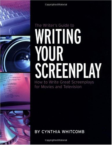 Writer's Guide to Writing Your Screenplay How to Write Great Screenplays for Movies and Television  2002 edition cover