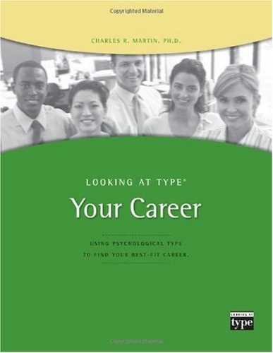 Looking at Type� Using Psychological Type to Find Your Best-fit Career 2nd 2009 (Revised) 9780935652918 Front Cover
