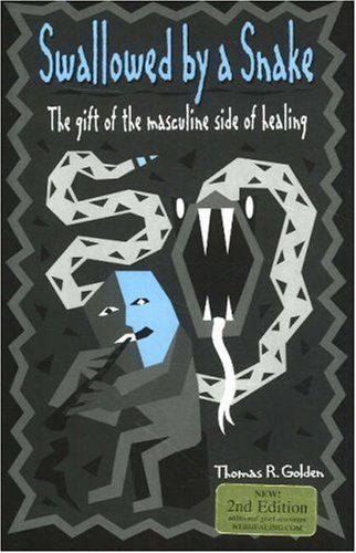 Swallowed by a Snake The Gift of the Masculine Side of Healing 2nd 2000 edition cover
