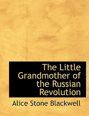 Little Grandmother of the Russian Revolution N/A 9781115307918 Front Cover