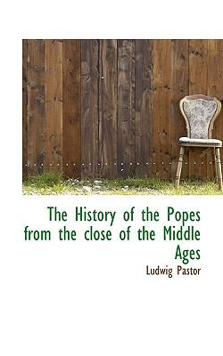 History of the Popes from the Close of the Middle Ages  N/A 9781116409918 Front Cover
