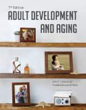 Adult Development and Aging:   2014 9781285444918 Front Cover