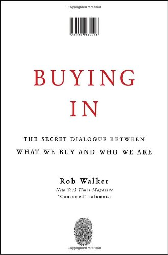 Buying In The Secret Dialogue Between What We Buy and Who We Are  2008 edition cover