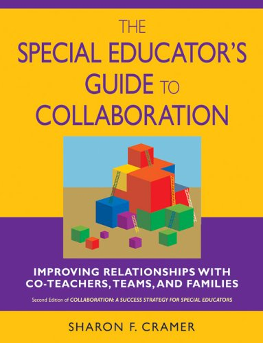 Special Educator's Guide to Collaboration Improving Relationships with Co-Teachers, Teams, and Families 2nd 2006 (Revised) edition cover