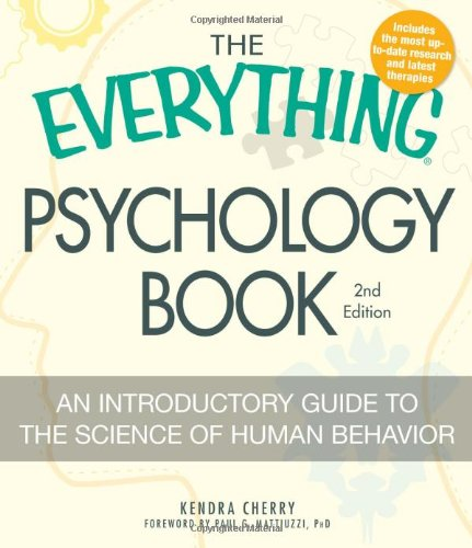 Everything Psychology Book Explore the Human Psyche and Understand Why We Do the Things We Do 2nd 2010 (Revised) edition cover
