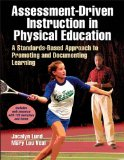 Assessment-Driven Instruction in Physical Education with Web Resource A Standards-Based Approach to Promoting and Documenting Learning  2013 edition cover