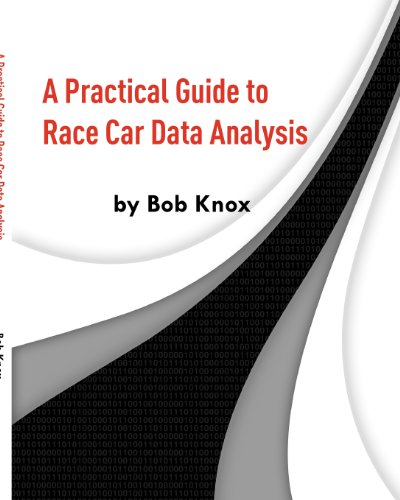 Practical Guide to Race Car Data Analysis  N/A 9781456587918 Front Cover