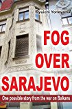 Fog over Sarajevo  N/A 9781490907918 Front Cover