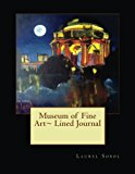 Museum of Fine Art~ Lined Journal  N/A 9781492271918 Front Cover