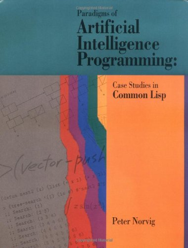 Paradigms of Artificial Intelligence Programming Case Studies in Common Lisp  1992 9781558601918 Front Cover