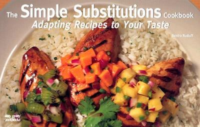 Simple Substitutions Cookbook Adapting Recipes to Your Taste N/A 9781558672918 Front Cover
