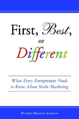 First, Best, or Different What Every Entrepreneur Needs to Know about Niche Marketing  2006 edition cover