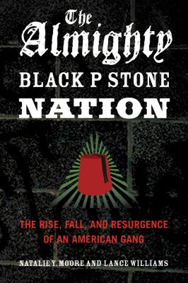 Almighty Black P Stone Nation The Rise, Fall, and Resurgence of an American Gang N/A edition cover