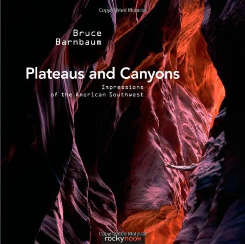 Plateaus and Canyons Impressions of the American Southwest  2011 9781933952918 Front Cover