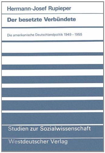 Der Besetzte Verbündete: Die Amerikanische Deutschlandpolitik 1949-1955  1990 edition cover