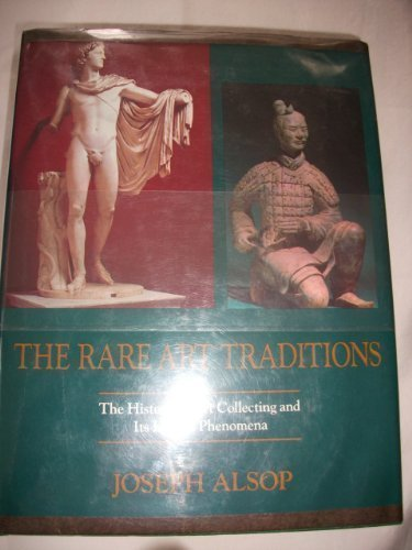 Rare Art Traditions : A History of Art Collecting and Its Linked Phenomena N/A edition cover