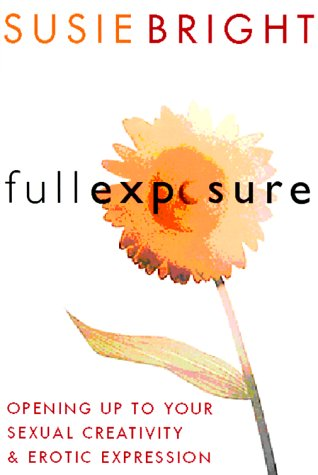 Full Exposure Opening up to Sexual Creativity and Erotic Expression  1999 (Reprint) 9780062515919 Front Cover