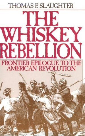 Whiskey Rebellion Frontier Epilogue to the American Revolution  1988 (Reprint) edition cover