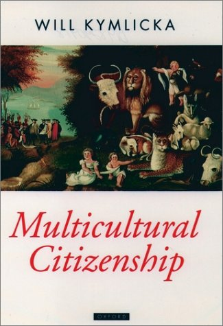Multicultural Citizenship A Liberal Theory of Minority Rights  1996 (Reprint) edition cover