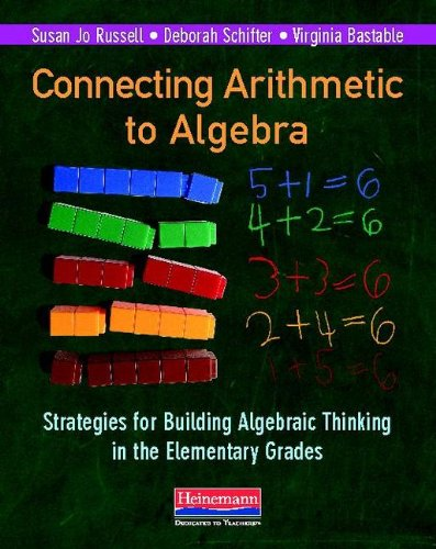 Connecting Arithmetic to Algebra (Professional Book) Strategies for Building Algebraic Thinking in the Elementary Grades  2011 edition cover